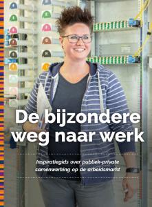 Samen werken voor werk: Inspiratiegids 'De bijzondere weg naar werk'